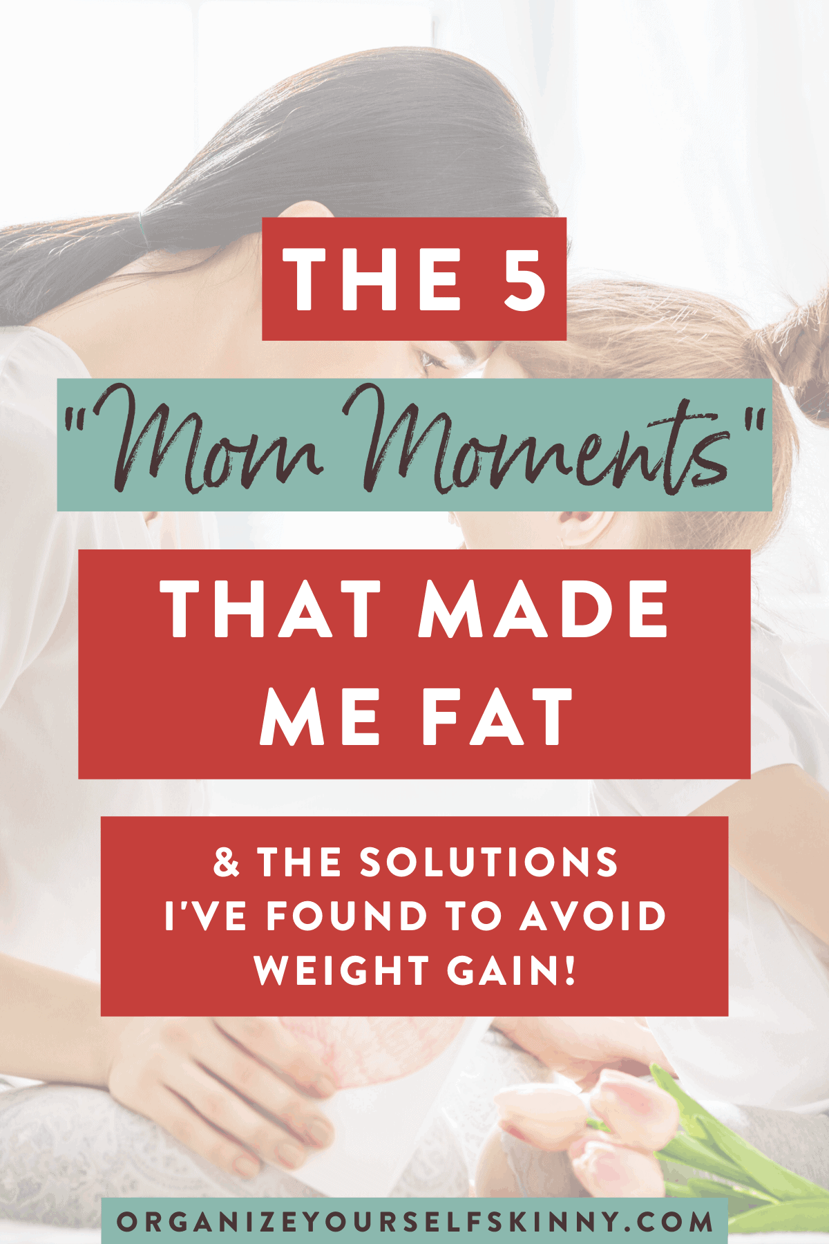 the-mom-moments-that-made-me fat