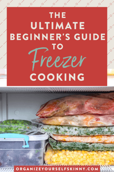 The Ultimate Beginner's Guide To Homemade Freezer Meals