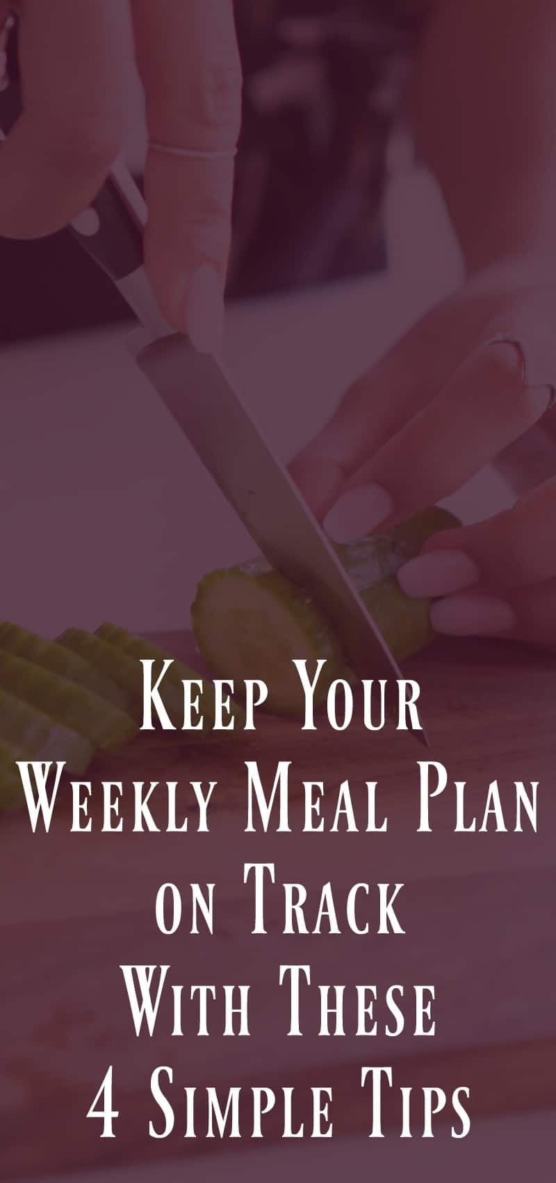 4 Simple Ways To Keep Your Menu Plan On Track