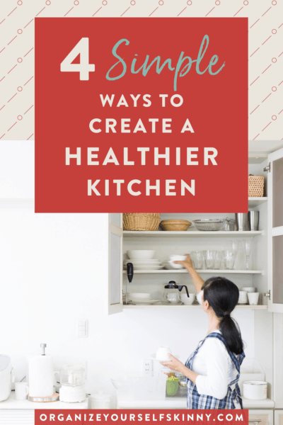 4 Simple Ways to Create a Healthier Kitchen