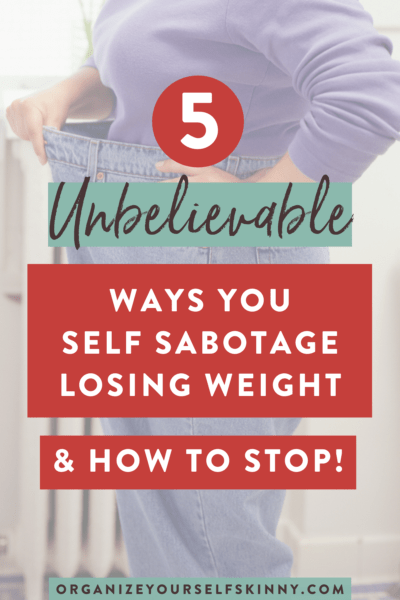 5 Ways to Sabotage Weight Loss