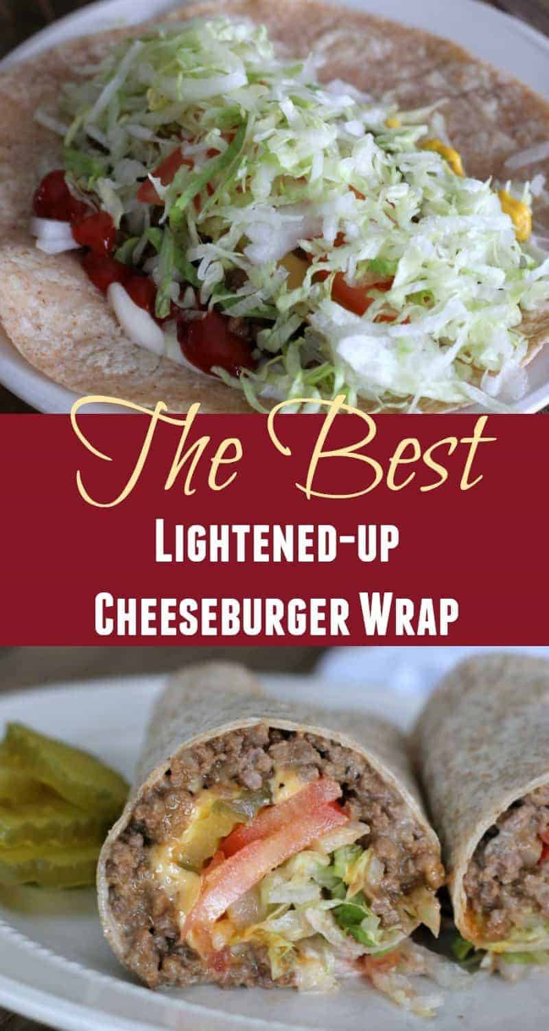 The Best Grilled Cheeseburger Wrap (Lightened Up)