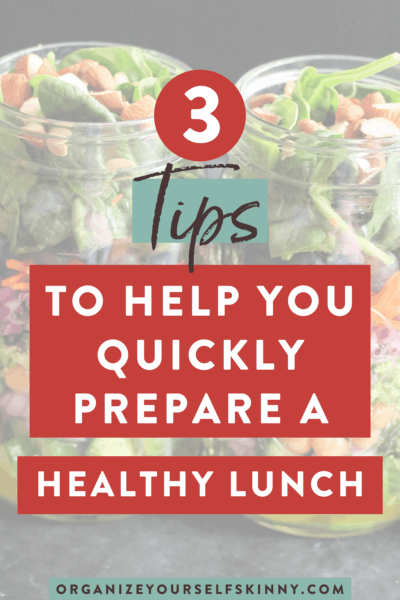 3 Tips to Help You Quickly Prepare a Healthy Lunch