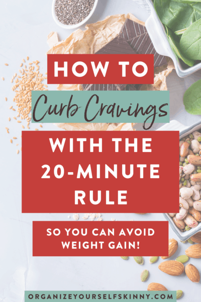Curb Cravings with the 20 Minute Rule