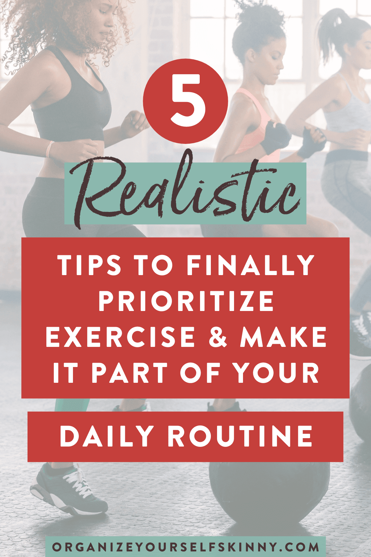 realistic-tips-to-finally-prioritize-exercise-make-it part-of-you-daily-routine