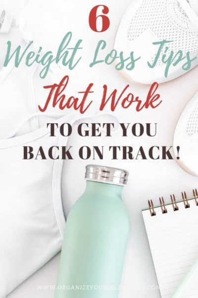 6 Weight Loss Tips That Work To Get You Back On Track
