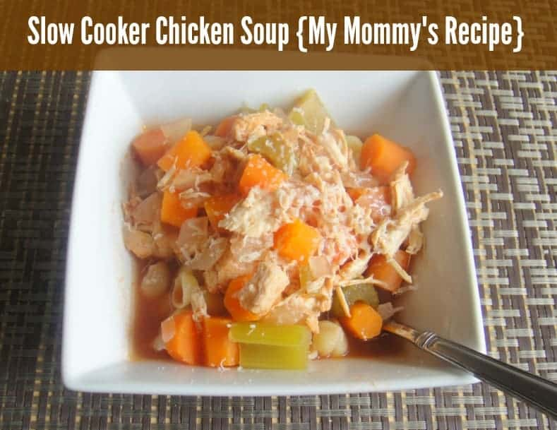Slow Cooker Chicken Soup: My Mom's Recipe