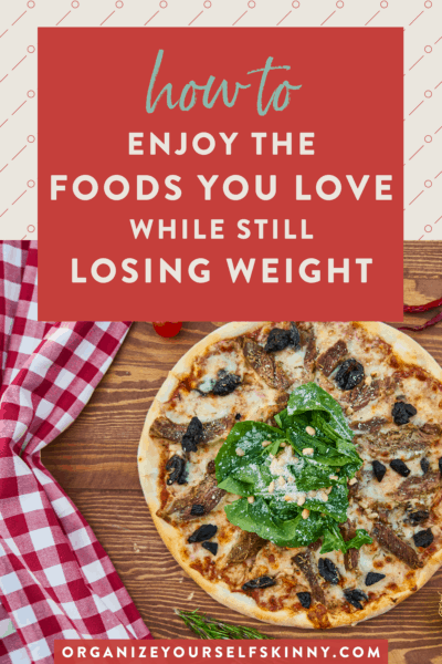 How to Still Enjoy the Foods You Love on Your Weight Loss Journey?