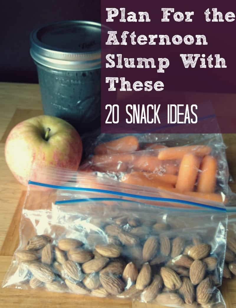 Plan for the Afternoon Slump with these 20 snack ideas
