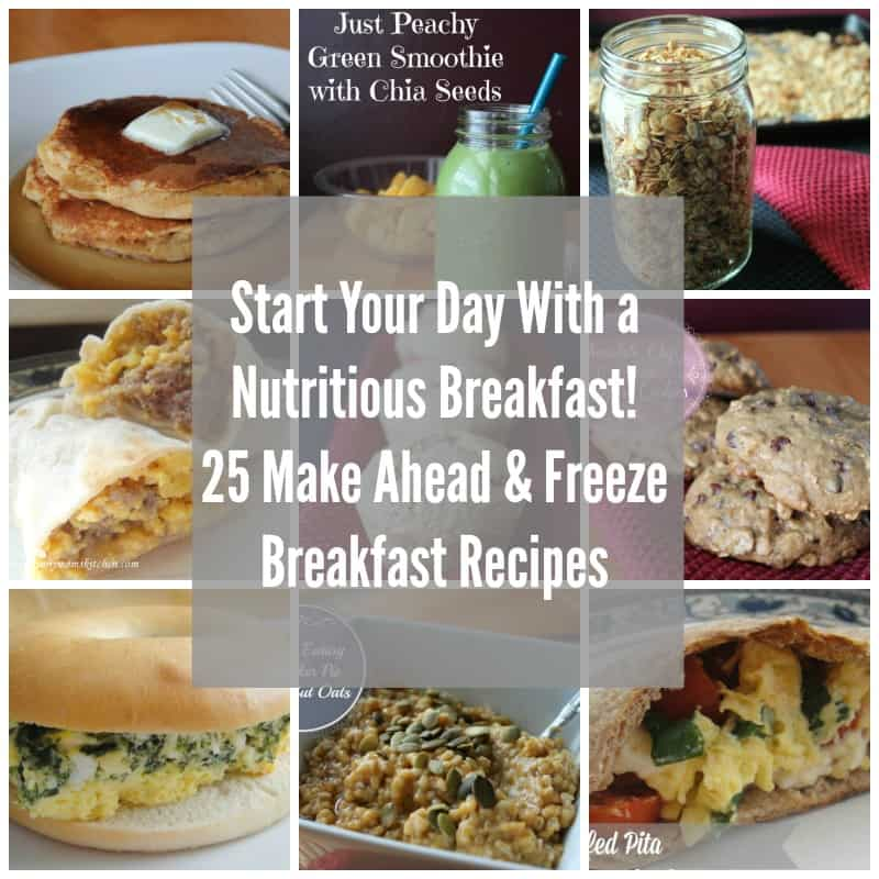 Start Your Day With A Nutritious Breakfast 25 Make And Freeze Ahead
