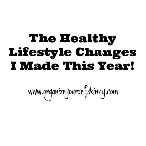 The Healthy Lifestyle Changes I Made This Year