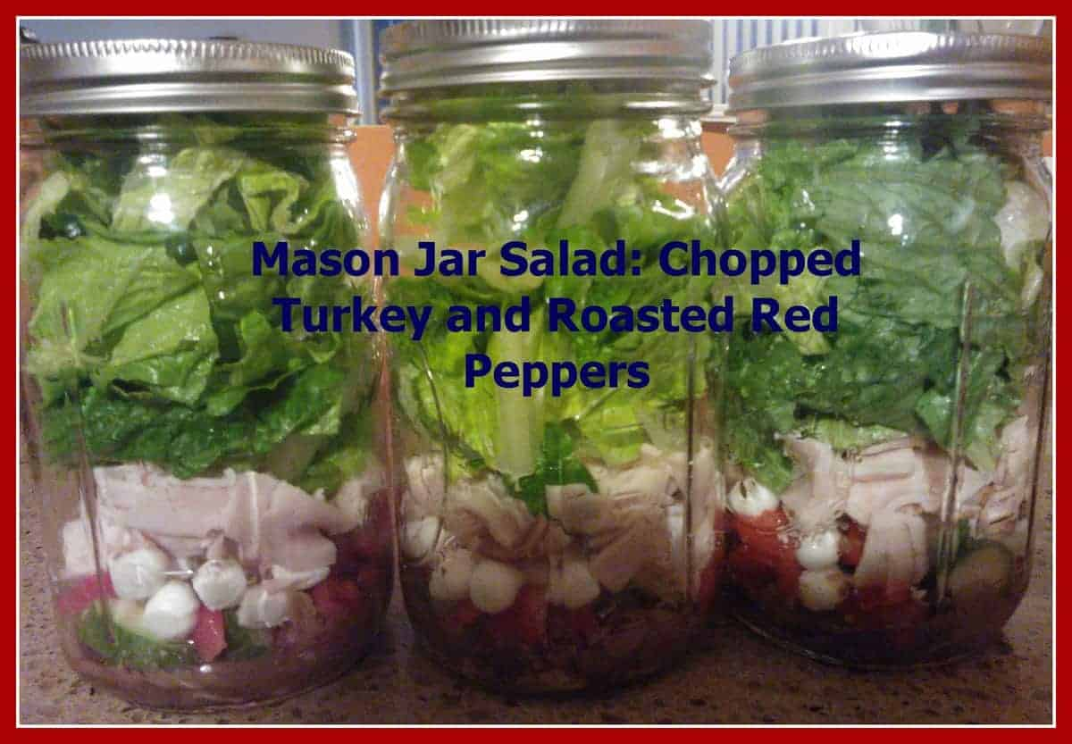 Mason Jar Salad: Chopped Turkey and Roasted Red Peppers