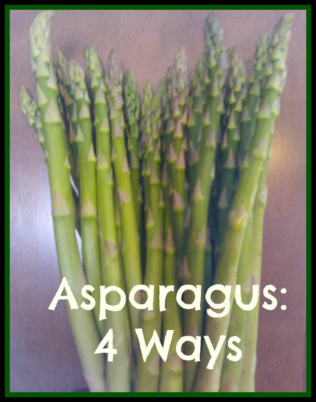 Simple roasted asparagus 4 different ways