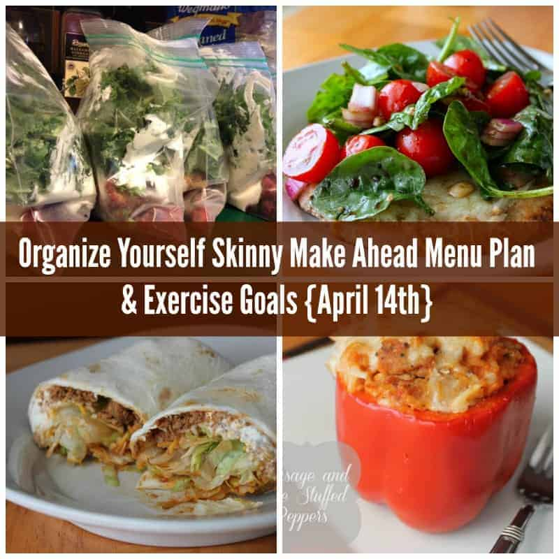 Organize Yourself Skinny Make Ahead Menu Plan and Exercise Goals April 14th