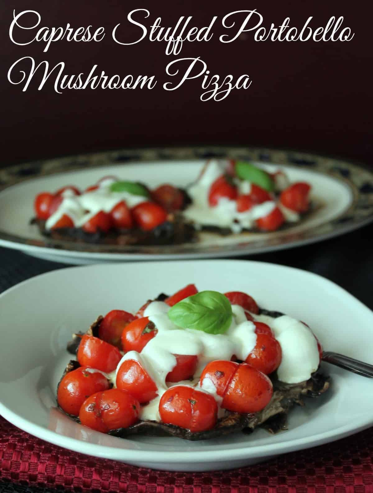 Caprese Stuffed Portobello Mushroom Pizza 275 Calories and  7 Weight Watchers Points +