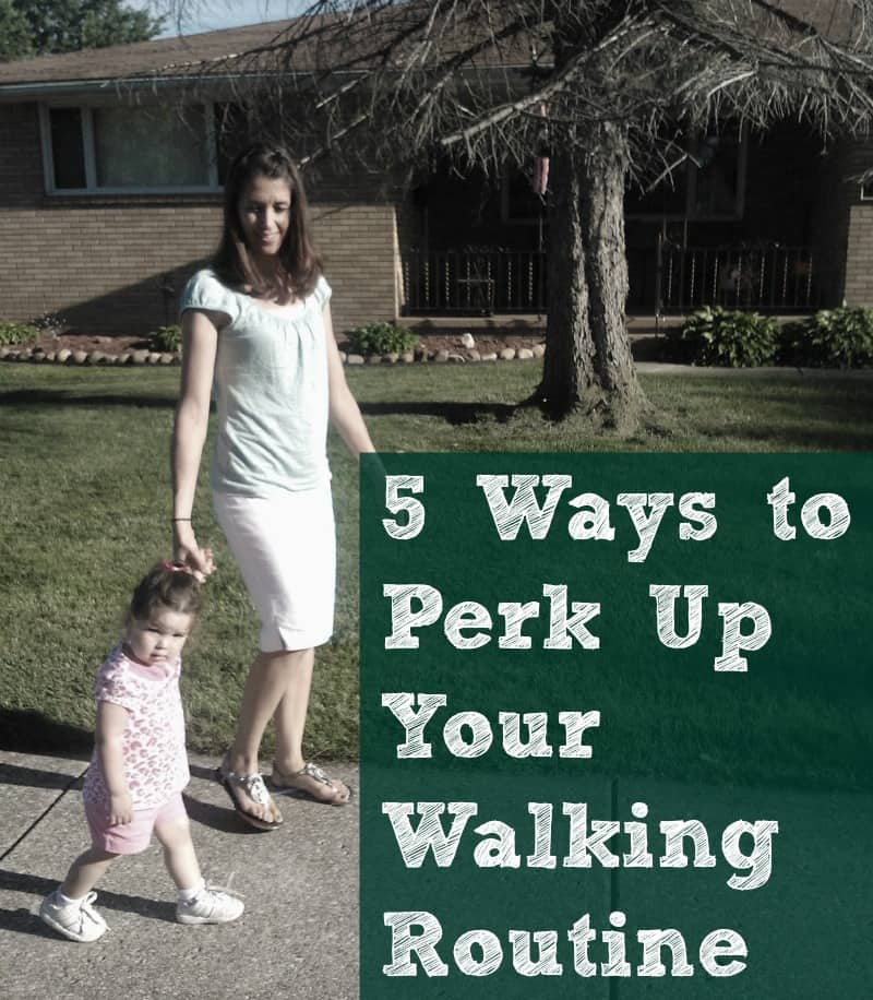 5 Ways to Perk Up Your Walking Routine