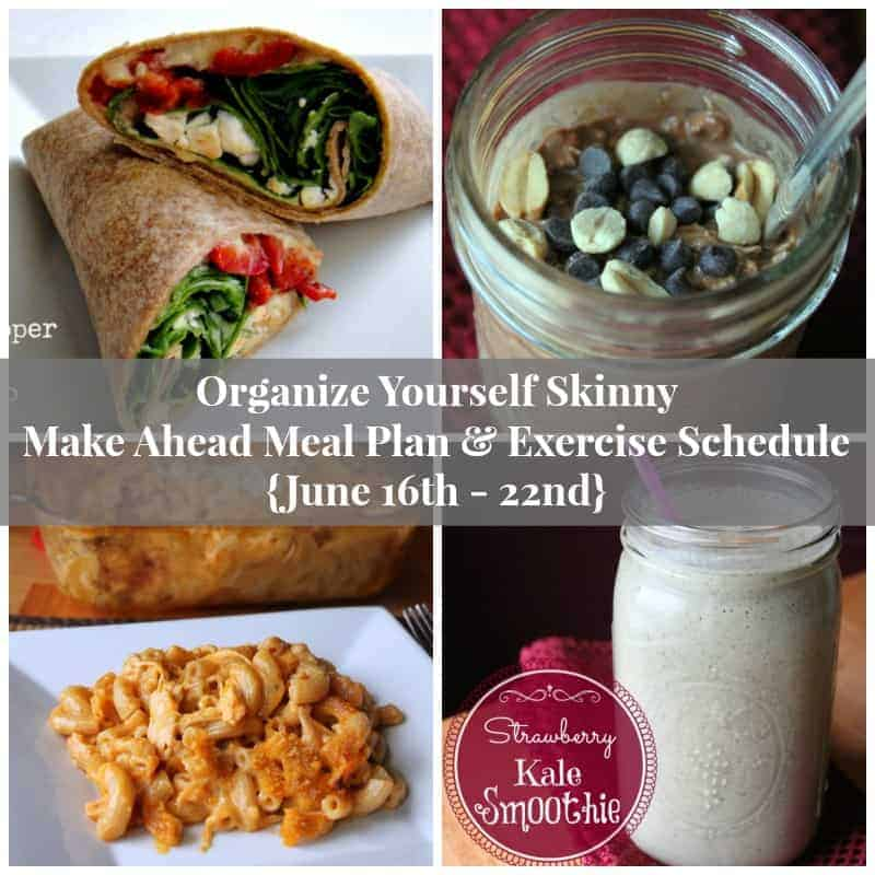 Make ahead meal plan and exercise schedule {June 16th - 22nd}