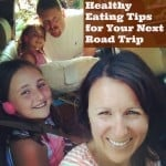 Healthy Eating Tips for Your Next Road Trip