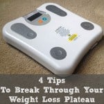 4 Tips to Break Through Your Weight Loss Plateau