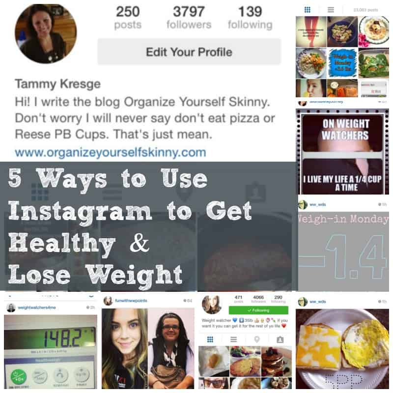5 Ways To Use Instagram Get Healthy And Lose Weight Organize Yourself Skinny