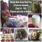 Weekly Make Ahead Meal Plan and Exercise Schedule September 1st Links to Recipes and Pictures