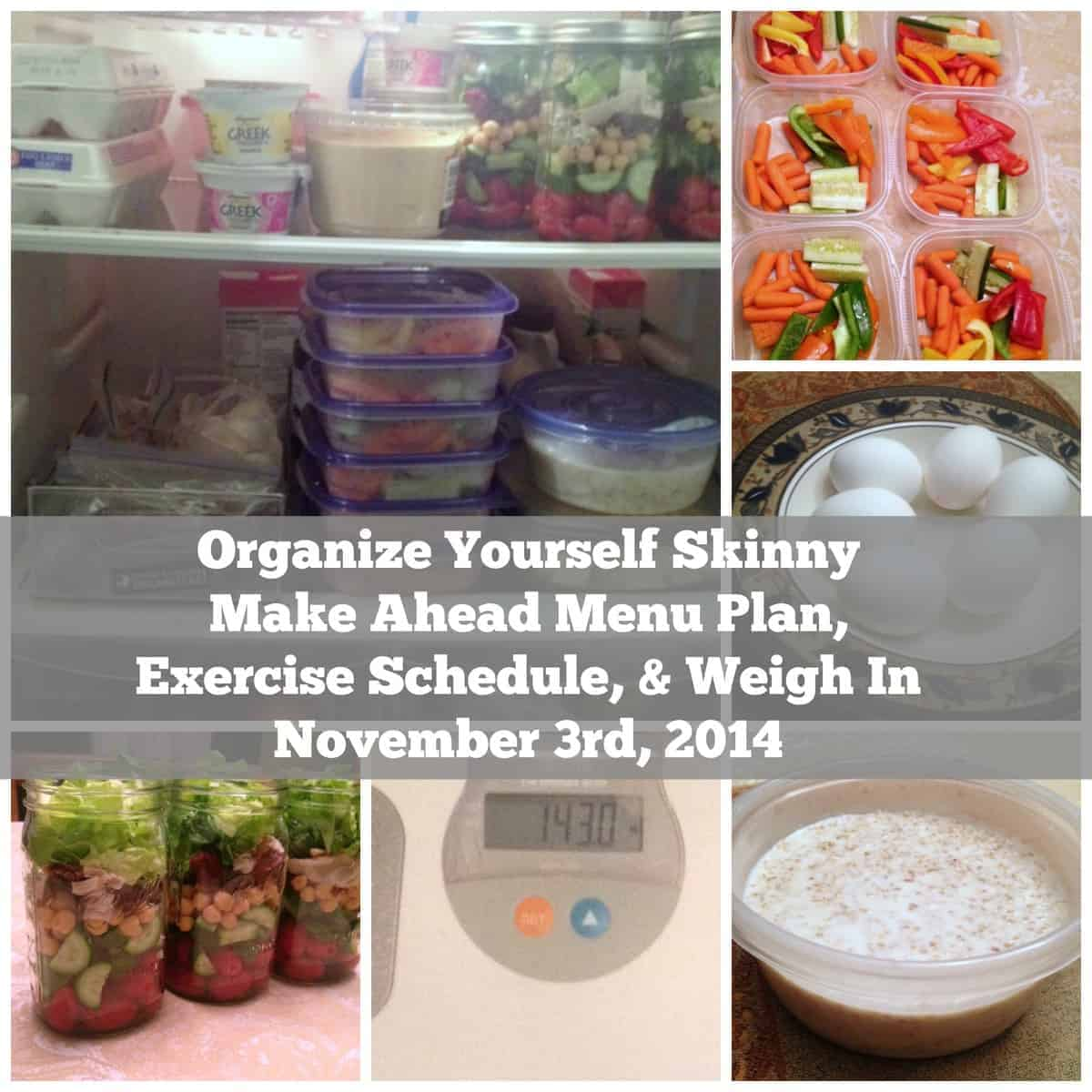 Organize Yourself Skinny Make Ahead Menu Plan, Exercise Schedule, and Weigh in