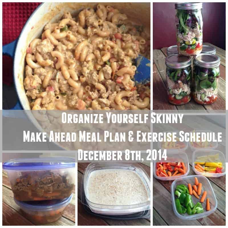 Organize Yourself Skinny Make Ahead Weight Loss Meal Plan and Exercise Schedule December 8th
