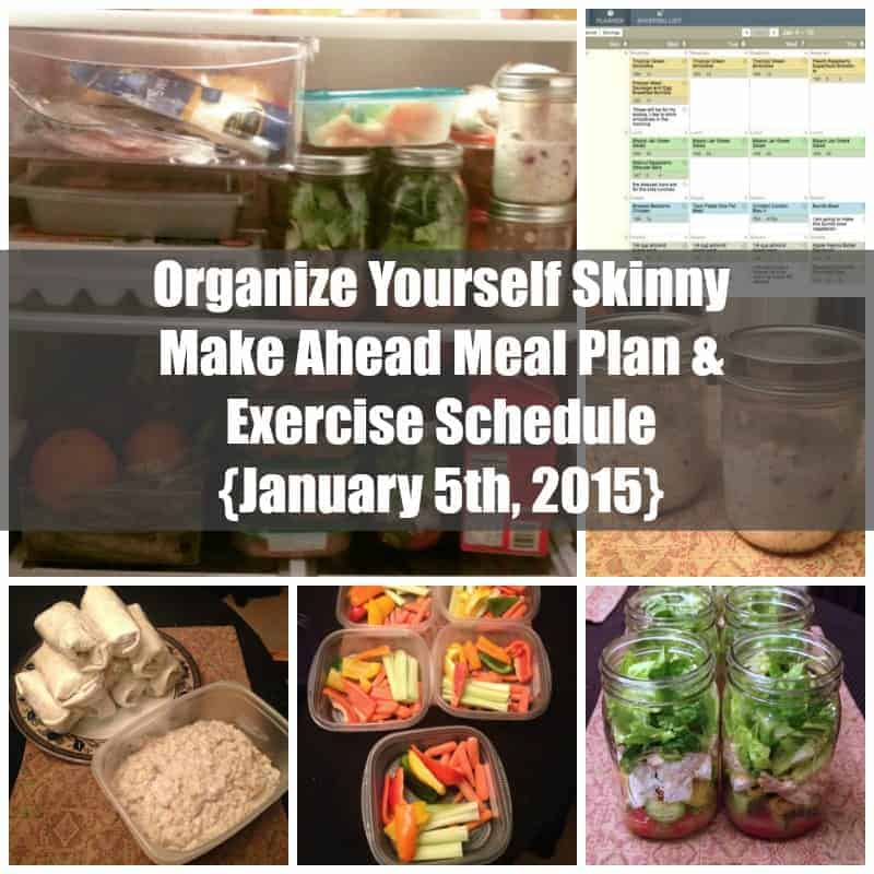 Organize Yourself Skinny Make Ahead Meal Plan and Exercise Schedule {January 5th}