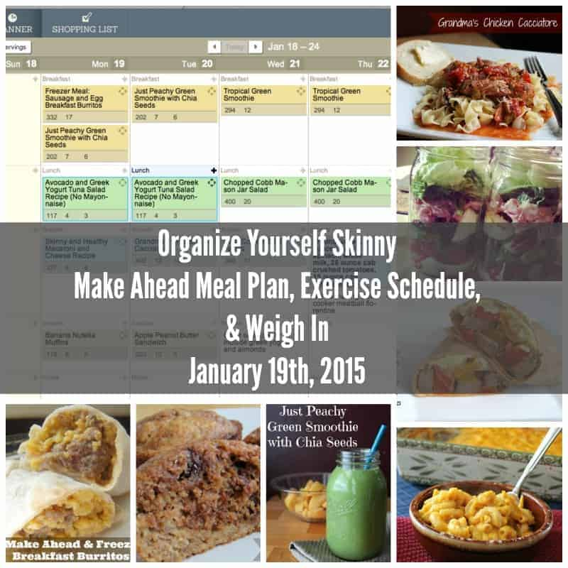 Make Ahead Meal Plan, Exercise Schedule, and Weigh In Jan 19, 2015