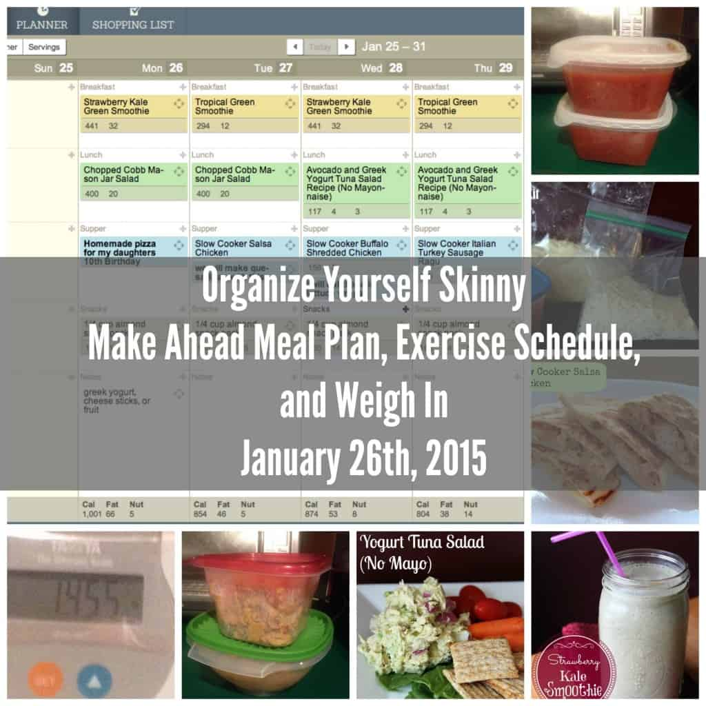 Organize Yourself Skinny Make Ahead Meal Plan, Exercise Schedule, and Weigh In {January 26th, 2015}