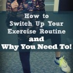 How to Switch Up Your Exercise Routine and Why You Need to!