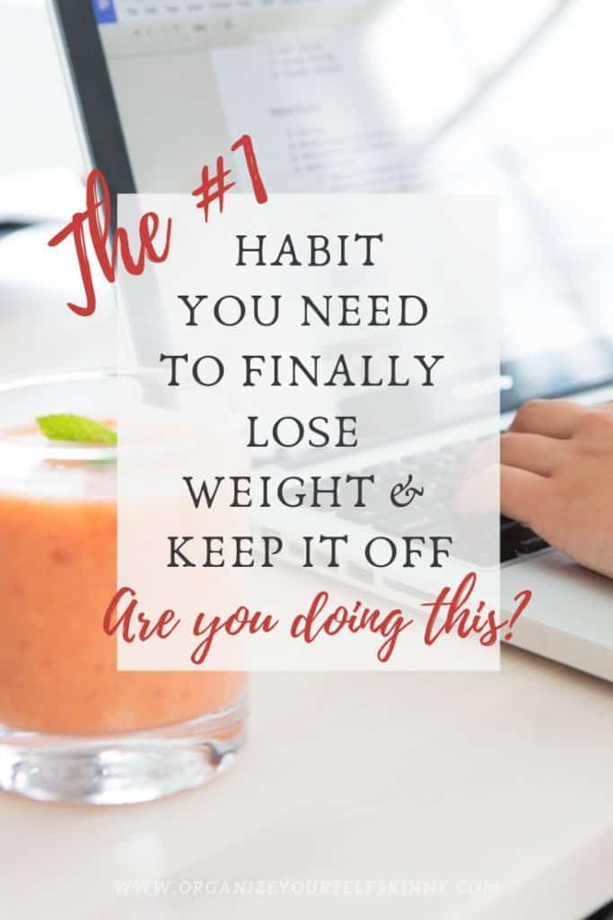 The #1 habit you need to lose weight and keep it off.