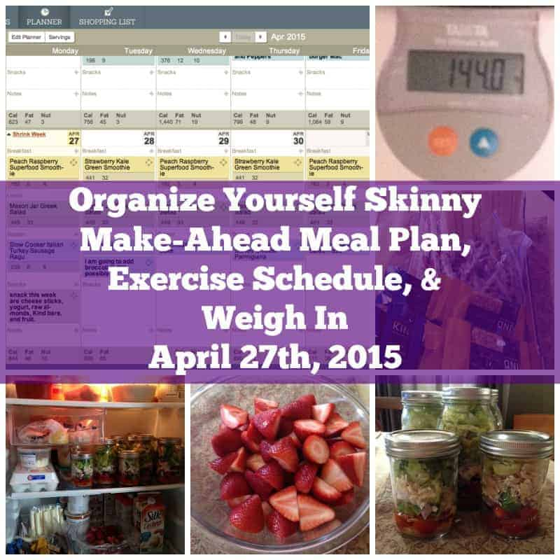 Make-Ahead Meal Plan, Exercise Schedule, and Weigh In April 27th