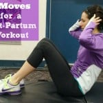 7 Moves for a Post-partum workout