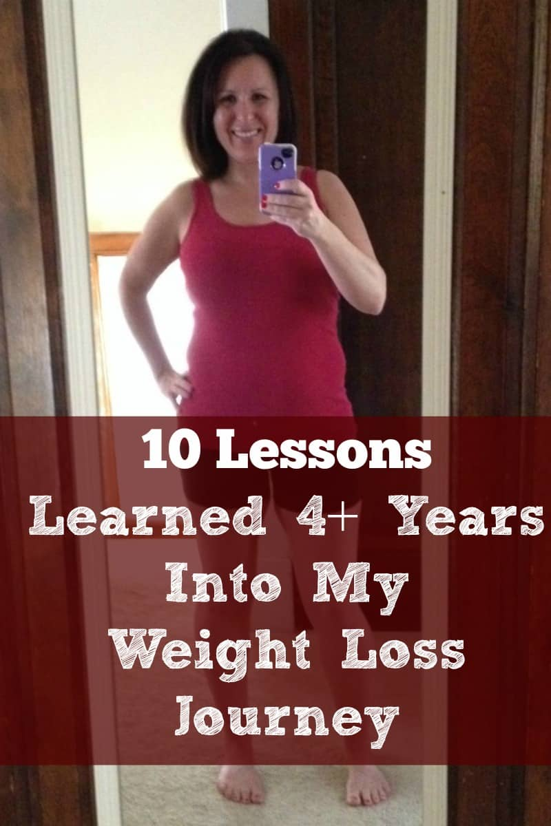 10 Lessons Learned 4 + Years Into my Weight Loss Journey