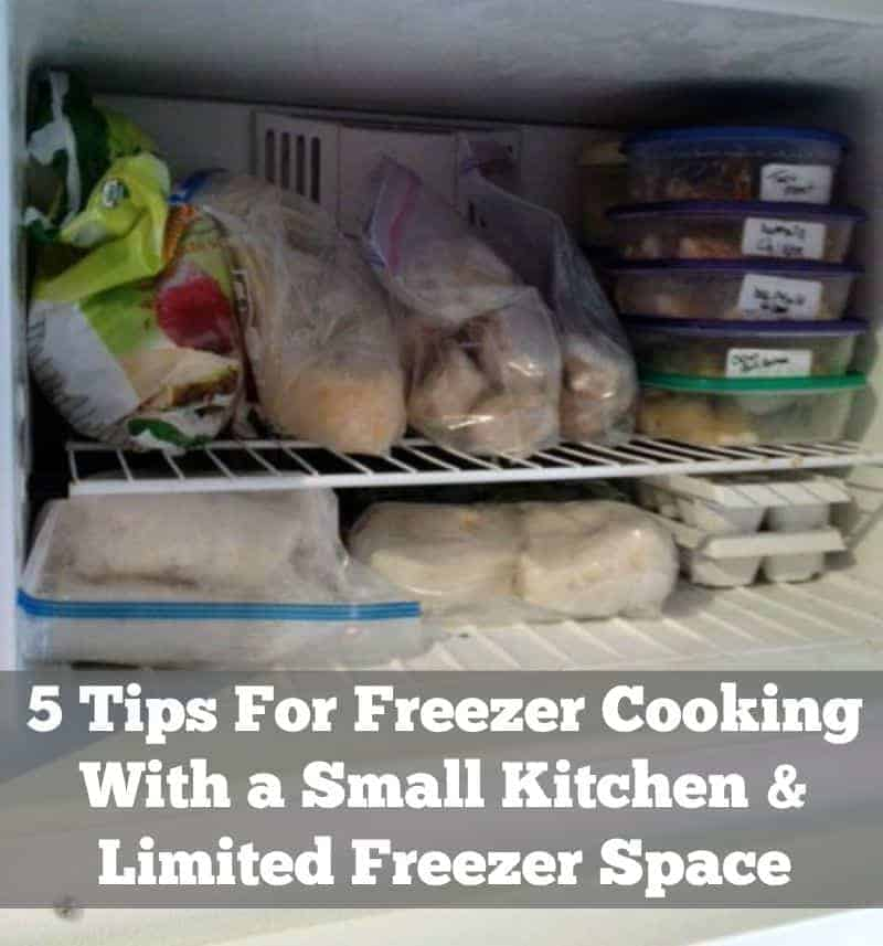 5 Tips For Freezer Cooking With a Small Kitchen and Limited Freezer Space