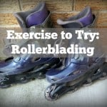Exercises to Try: Rollerblading