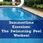 Summertime exercises: The Swimming Pool Workout