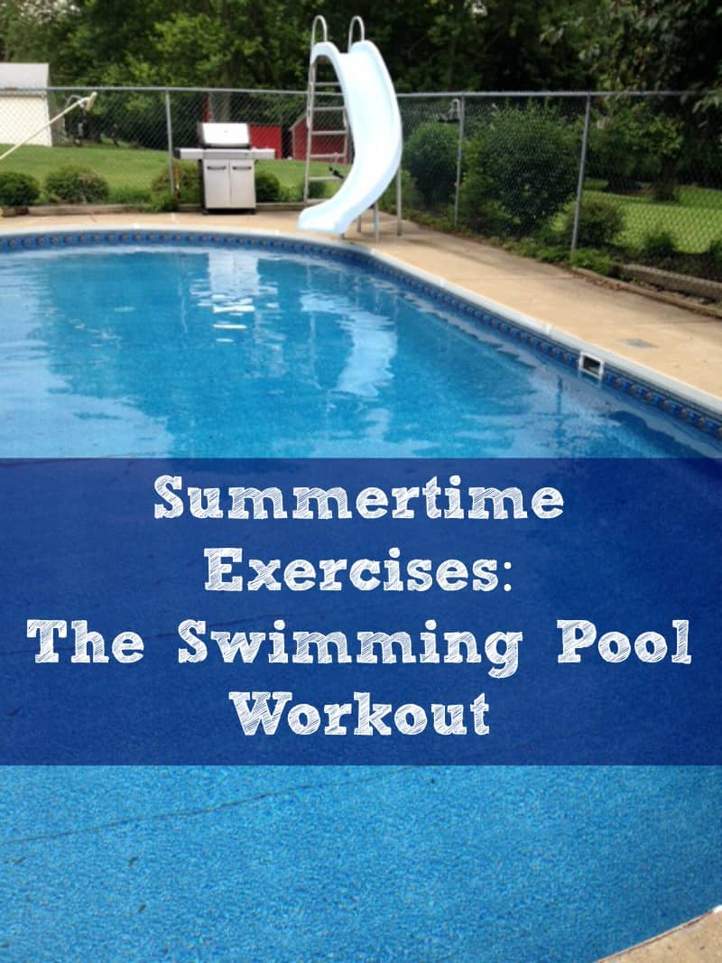 Summertime Exercises The Swimming Pool Workout