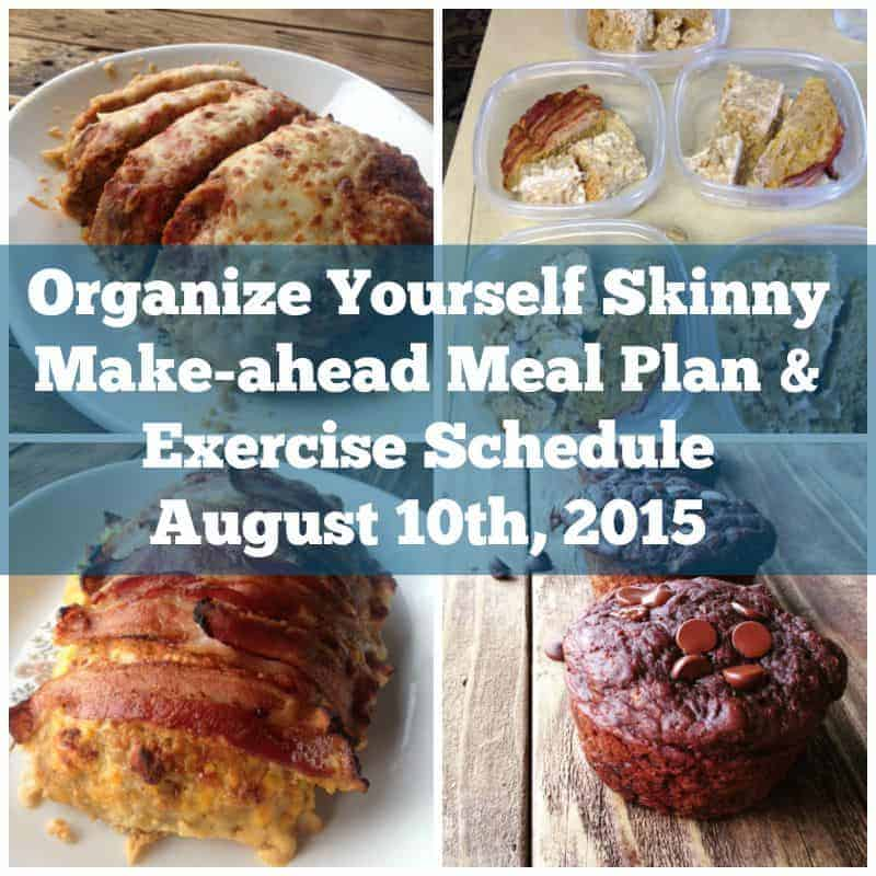Organize Yourself Skinny Make-ahead Meal Plan and Exercise Schedule August 10 2015