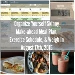 Organize Yourself Skinny Make-ahead Meal Plan, Exercise Schedule, and Weigh-In August 17th