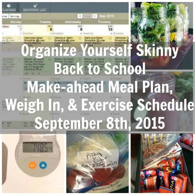 Back to School make-ahead meal plan, weigh in, and exercise schedule September 8th, 2015