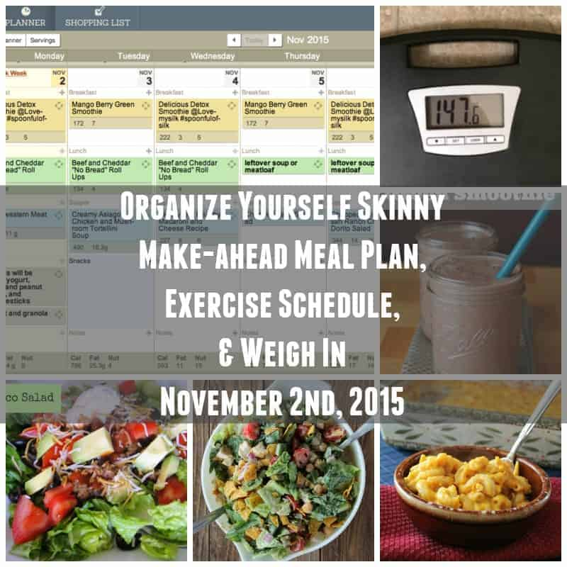 Organize Yourself Skinny Make-ahead Meal Plan, exercise schedule, and Weigh in
