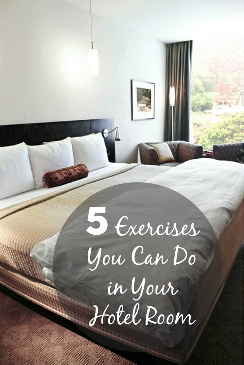 5 Exercises You Can Do In Your Hotel Room