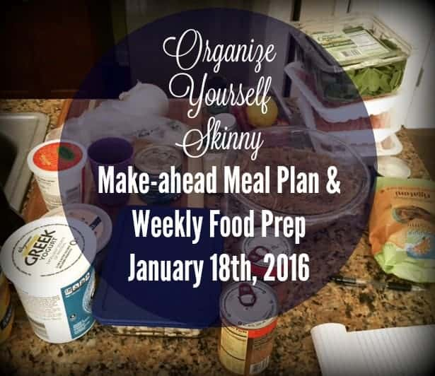 Make-ahead Meal Plan and Weekly Food Prep {January 18th, 2016}