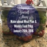Make-ahead Meal Plan and Weekly Food Prep {January 26th, 2016}