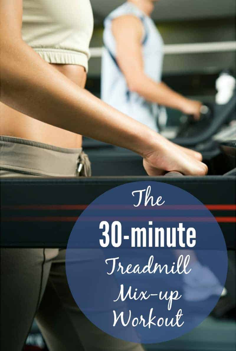 The 30-minute treadmill mix-up workout