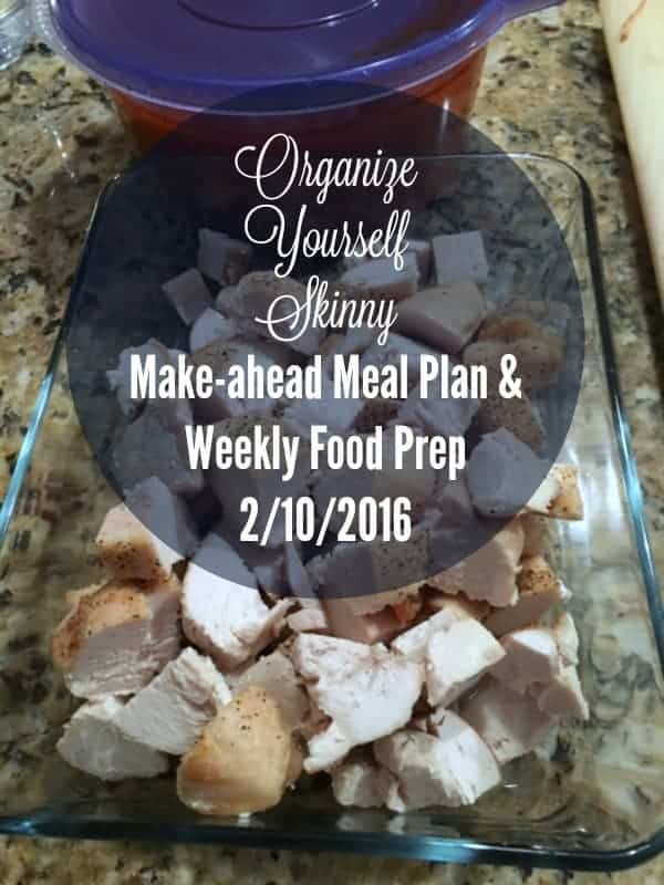 Make-ahead Meal Plan and Weekly Food Prep February 10th 2016