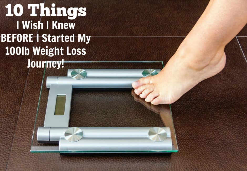 10 Things I wish I Knew Before Starting my 100lb Weight Loss Journey