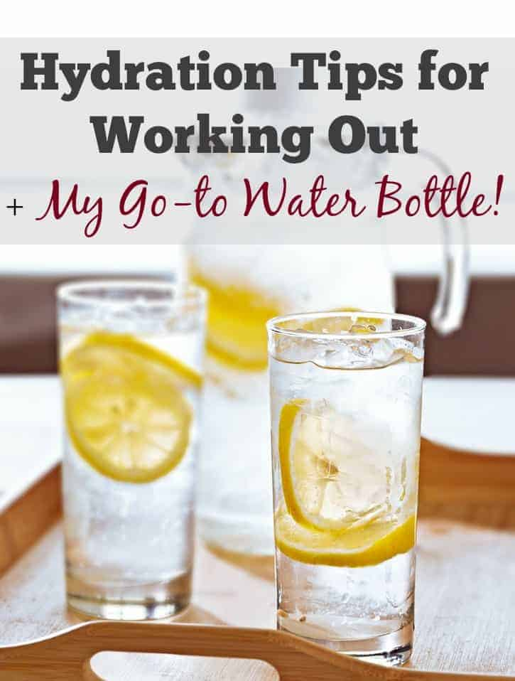 Hydration tips for working out plus my go-to water bottle
